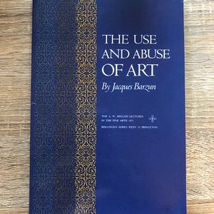 Other - The Use and Abuse of Art by Jacques Barzun